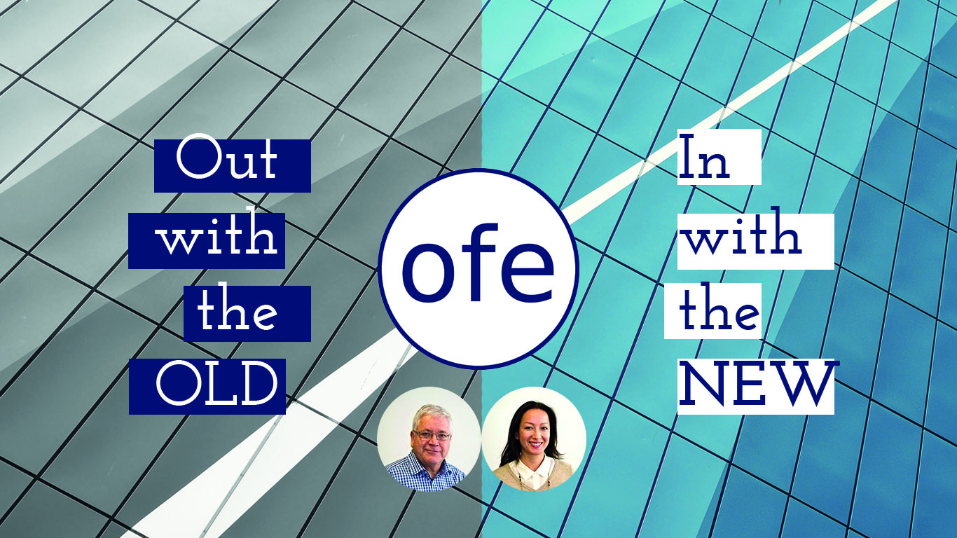 OFE – Out with Old, In with the New!